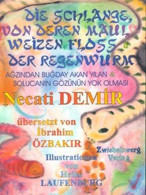cover image of Die Schlange, von deren Maul Weizen floss & Der Regenwurm