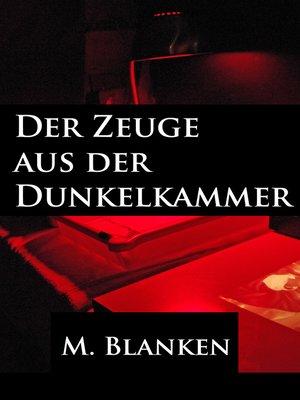 cover image of Der Zeuge aus der Dunkelkammer
