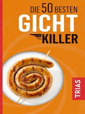 cover image of Die 50 besten Gicht-Killer