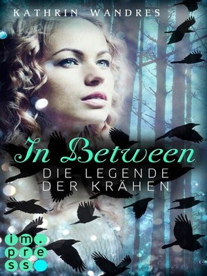 cover image of In Between. Die Legende der Krähen (Band 2)