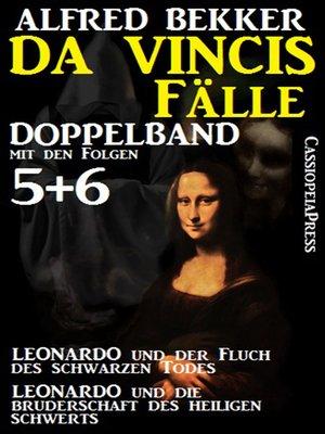cover image of Da Vincis Fälle, Leonardo Doppelband mit den Folgen 5 und 6--Leonardo und die Bruderschaft des Heiligen Schwerts/Leonardo und der Fluch des Schwarzen Todes
