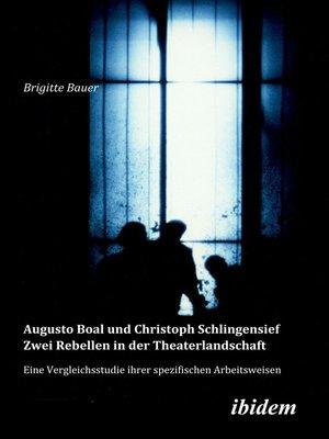 cover image of Augusto Boal und Christoph Schlingensief--Zwei Rebellen in der Theaterlandschaft