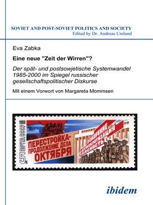 """cover image of Eine neue """"Zeit der Wirren""""? Der spät- und postsowjetische Systemwandel 1985-2000 im Spiegel russischer gesellschaftspolitischer Diskurse"""