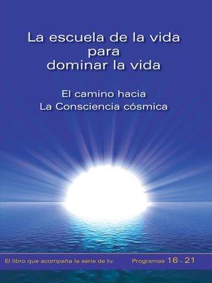 cover image of La escuela de la vida para dominar la vida. Tomo 4