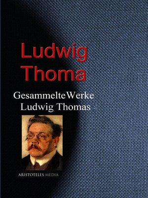 cover image of Gesammelte Werke Ludwig Thomas