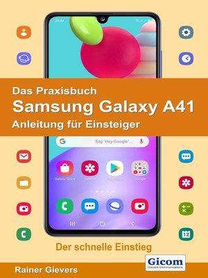 cover image of Das Praxisbuch Samsung Galaxy A41--Anleitung für Einsteiger