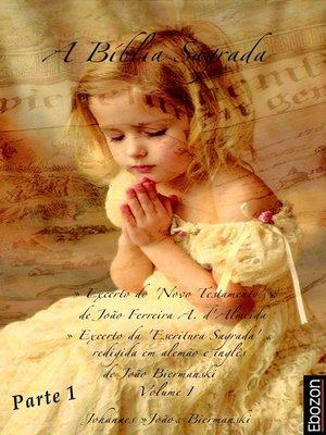 cover image of A Bíblia Sagrada--Volume I (Parte 1/2)