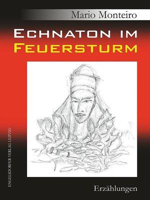cover image of Echnaton im Feuersturm