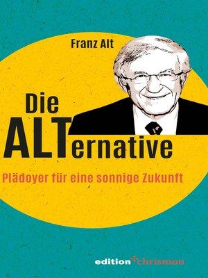 cover image of Die Alternative