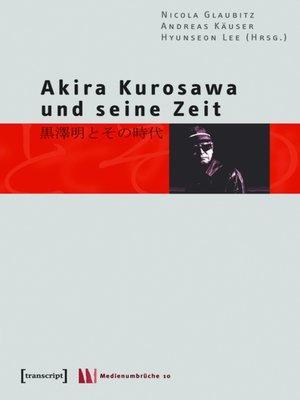 cover image of Akira Kurosawa und seine Zeit