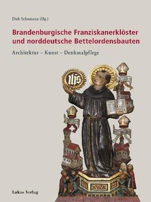cover image of Brandenburgische Franziskanerklöster und norddeutsche Bettelordensbauten
