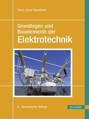 cover image of Grundlagen und Bauelemente der Elektrotechnik