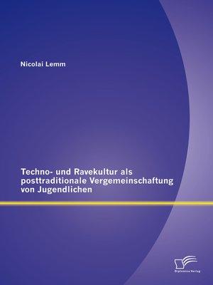 cover image of Techno- und Ravekultur als posttraditionale Vergemeinschaftung von Jugendlichen