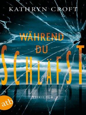 cover image of Während du schläfst