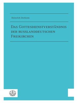 cover image of Das Gottesdienstverständnis der russlanddeutschen Freikirchen