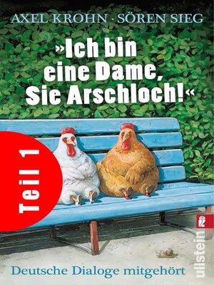 cover image of »Ich bin eine Dame, Sie Arschloch!« (Teil 1)