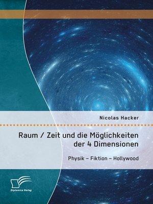cover image of Raum / Zeit und die Möglichkeiten der 4 Dimensionen