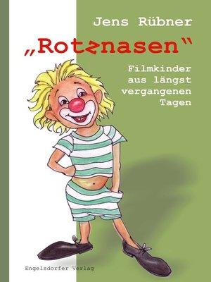 cover image of »Rotznasen«. Filmkinder – aus längst vergangenen Tagen
