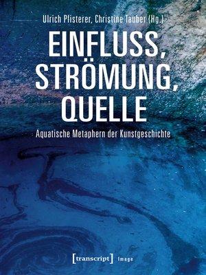 cover image of Einfluss, Strömung, Quelle