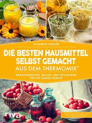 cover image of Die besten Hausmittel selbst gemacht aus dem Thermomix®