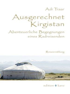 cover image of Ausgerechnet Kirgistan