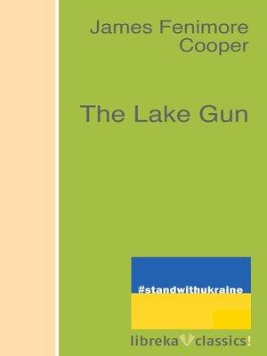 cover image of The Lake Gun