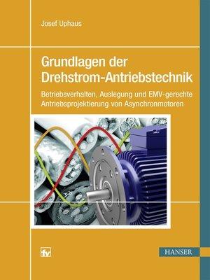 cover image of Grundlagen der Drehstrom-Antriebstechnik