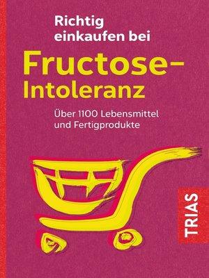 cover image of Richtig einkaufen bei Fructose-Intoleranz