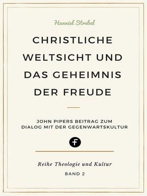 cover image of Christliche Weltsicht und das Geheimnis der Freude