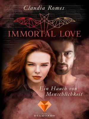 cover image of Immortal Love. Ein Hauch von Menschlichkeit