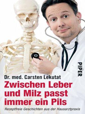 cover image of Zwischen Leber und Milz passt immer ein Pils