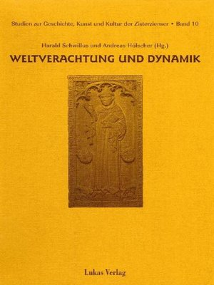 cover image of Studien zur Geschichte, Kunst und Kultur der Zisterzienser / Weltverachtung und Dynamik