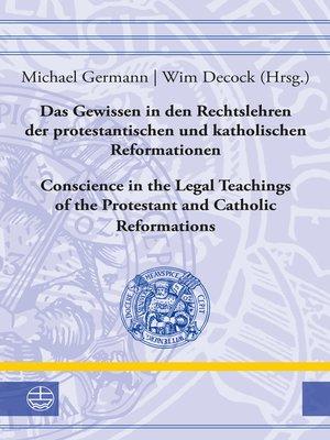 cover image of Das Gewissen in den Rechtslehren der protestantischen und katholischen Reformationen / Conscience in the Legal Teachings of the Protestant and Catholic Reformations