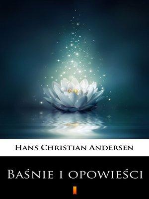 cover image of Baśnie i opowieści