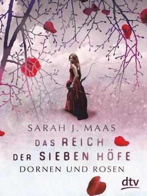 cover image of Das Reich der sieben Höfe – Dornen und Rosen
