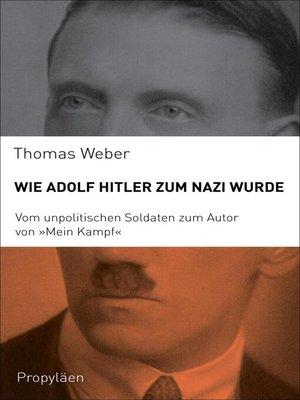 cover image of Wie Adolf Hitler zum Nazi wurde