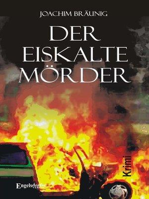 cover image of Der eiskalte Mörder. Kriminalroman