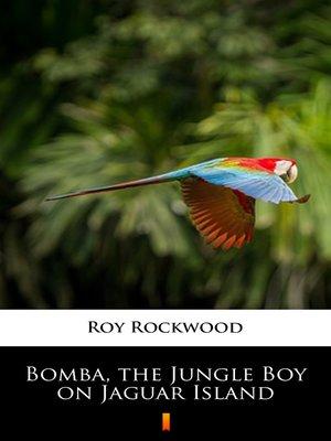cover image of Bomba, the Jungle Boy on Jaguar Island