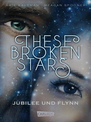 cover image of These Broken Stars. Jubilee und Flynn (Band 2)