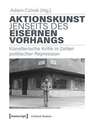 cover image of Aktionskunst jenseits des Eisernen Vorhangs
