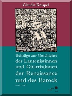 cover image of Beiträge zur Geschichte der Lautenistinnen und Gitaristinnen der Renaissance und des Barock (ca. 1500-1750)
