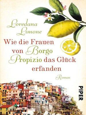 cover image of Wie die Frauen von Borgo Propizio das Glück erfanden