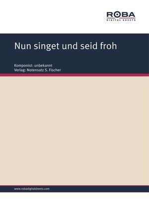 cover image of Nun singet und seid froh