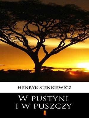 cover image of W pustyni i w puszczy