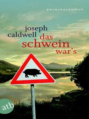 cover image of Das Schwein war's