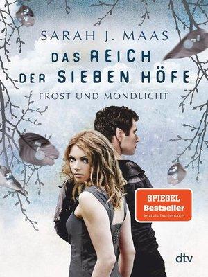 cover image of Das Reich der sieben Höfe – Frost und Mondlicht