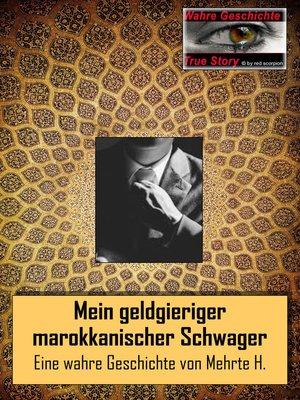 cover image of Mein geldgieriger marokkanischer Schwager