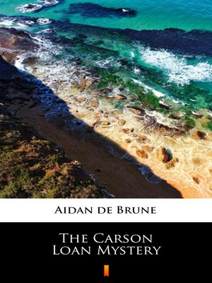 cover image of The Carson Loan Mystery
