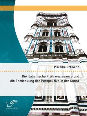 cover image of Die italienische Frührenaissance und die Entdeckung der Perspektive in der Kunst