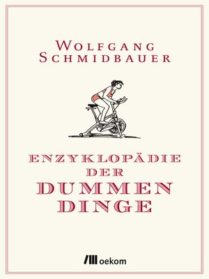 cover image of Enzyklopädie der Dummen Dinge